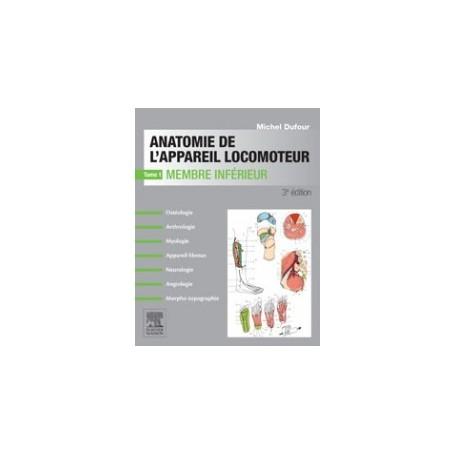 Anatomie de l'appareil locomoteur Tome 1 Membre inférieur 2ème Edition