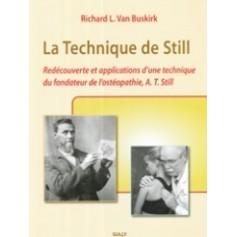La technique de Still : Redécouverte et applications d'une technique Du fondateur de l'ostéopathie