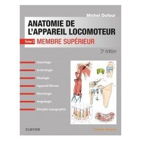 Anatomie de l'appareil locomoteur Tome 2 Membre supérieur 3ème Edition