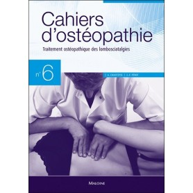 Cahiers d'ostéopathie 6 Traitement ostéopathique des lombosciatalgies