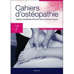 Cahiers d'ostéopathie 7 Diagnostic ostéopathique différentiel dans les situations d'urgence