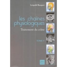 Les chaines physiologiques T5 - le crâne
